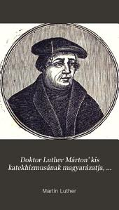 Doktor Luther Márton' kis katekhizmusának magyarázatja, superintendens Herder után, készítette Kis J. 6. kiadás