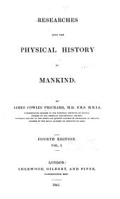 Researches Into the Physical History of Mankind: Introduction. On the origin and dispersion of organized beings. Considerations relative to the question, whether the various races of men are of one or several species. 3d ed. 1836