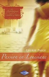 Passion en Louisiane (Saga Les Héritières de la Nouvelle-Orléans vol. 3)