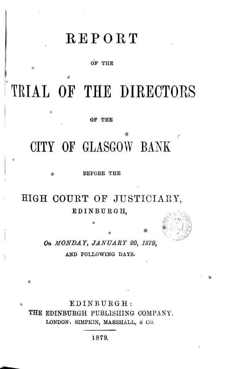 Report of the Trial of the Directors of the City of Glasgow Bank Before the High Court of Justiciary