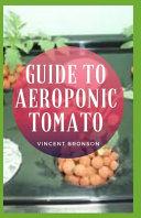 Guide to Aeroponic Tomato