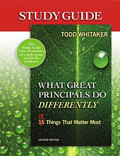 Study Guide  What Great Principals Do Differently  2nd Edition Book