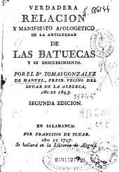 Verdadera relación y manifiesto apologetico, de la antiguedad de las Batuecas, y su descubrimiento