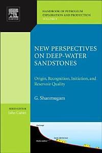 New Perspectives on Deep water Sandstones