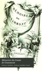 Mémoires du Comte de Grammont: histoire amoureuse de la cour d'Angleterre sous Charles II