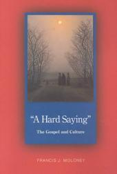"""A Hard Saying"": The Gospel and Culture"