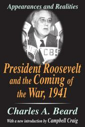 President Roosevelt and the coming of the war 1941