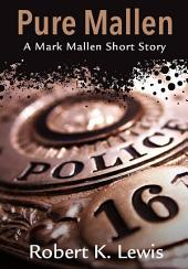 Pure Mallen: A Mark Mallen Short Story