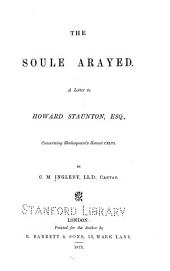The Soule Arayed: A Letter to Howard Staunton ... Concerning Shakespeare's Sonnet Cxlvi