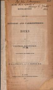 Researches Among the Protozoic and Carboniferous Rocks of Central Kentucky: Made During the Summer of 1846
