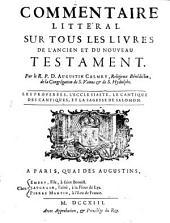 Commentaire littéral sur tous les livres de l'ancien et du nouveau testament: Les Proverbes, l'Ecclesiaste, le Cantique des cantiques, et la Sagesse de Salomon (1713)