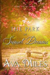 The Park of Sunset Dreams: (Dare Valley: Book 6)