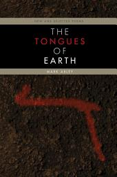 The Tongues of Earth: New and Selected Poems