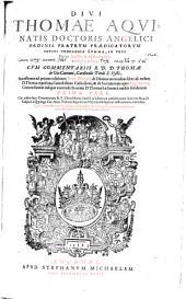DIVI THOMAE AQVINATIS DOCTORIS ANGELICI ORDINIS FRATRVM PRAEDICATORVM TOTIVS THEOLOGIAE SVMMA, IN TRES Partes digesta, & ad Romanum exemplar collata: Page 1