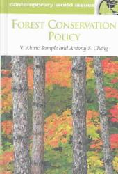 Forest Conservation Policy: A Reference Handbook