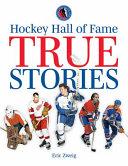 Hockey Hall of Fame True Stories