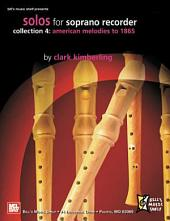 Solos for Soprano Recorder, Collection 4: Am. Melodies to 1865