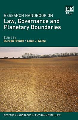 Research Handbook on Law  Governance and Planetary Boundaries