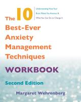 The 10 Best Ever Anxiety Management Techniques Workbook  Second  PDF