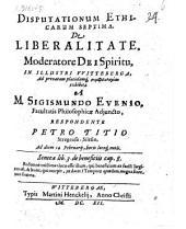 Disputationum Ethicarum Septima. De Liberalitate