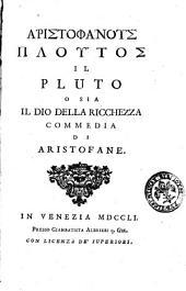 Aristophanous Ploutos, Il Pluto o sia Il dio della ricchezza commedia di Aristofane