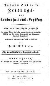 Zeitungs- und Conversations-Lexikon: Ein vaterländisches Handwörterbuch. S bis Z, Band 4