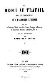 Le droit au travail au Luxembourg et a l'assemblee nationale par M. M. de Lamartine, Thiers, Louis Blanc ...