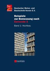 Beispiele zur Bemessung nach Eurocode 2: Band 1 - Hochbau