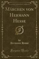 M  rchen Von Hermann Hesse  Classic Reprint  PDF
