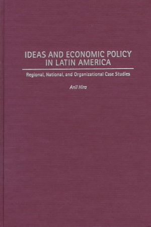 Ideas and Economic Policy in Latin America