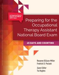 Preparing for The Occupational Therapy Assistant National Board Exam  45 Days and Counting PDF