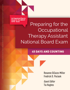 Preparing for The Occupational Therapy Assistant National Board Exam  45 Days and Counting