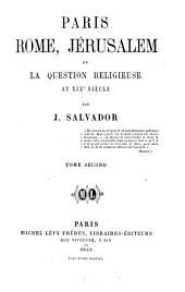 Paris, Rome, Jérusalem ou la question religieuse au XIXe siècle: Volume2