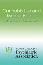 Cannabis Use and Mental Health: A Critical Review of Risks and Benefits