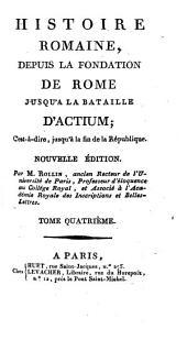 Histoire romaine, depuis la fondation de Rome, jusqu'à la bataille d'Actium: Volume4