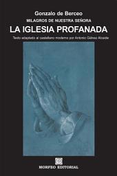 Milagros de Nuestra Señora: La iglesia profanada (texto adaptado al castellano moderno por Antonio Gálvez Alcaide)