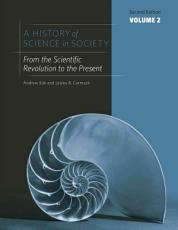 A History of Science in Society  From the scientific revolution to the present PDF