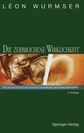 Die zerbrochene Wirklichkeit: Psychoanalyse als das Studium von Konflikt und Komplementarität, Ausgabe 2