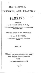 The History, Principles, and Practice of Banking: Volume 2