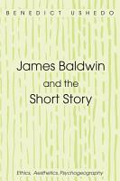James Baldwin and the Short Story PDF