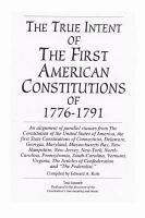 The True Intent of the First American Constitutions of 1776 1791 PDF