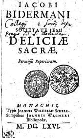 IACOBI BIDERMANI e SOCIETATE JESU DELICIAE SACRAE
