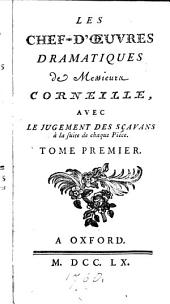 Les chef-d'œuvres dramatiques de messieurs Corneille, avec le jugement des scavans à la suite de chaque pièce