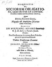 Disquisitio de sociorum obligatione, quae oritur ea conventione cum extraneis inita; resp. Johann-Henricus Böhm