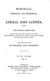 Memorials personal and historical of Admiral Lord Gambier, G.C.B.