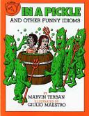 In a Pickle  and Other Funny Idioms PDF