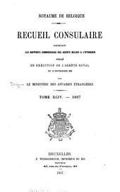 Recueil Consulaire Contenant les Rapports Commerciaux des Agents Belges à L'Étranger: Volume94