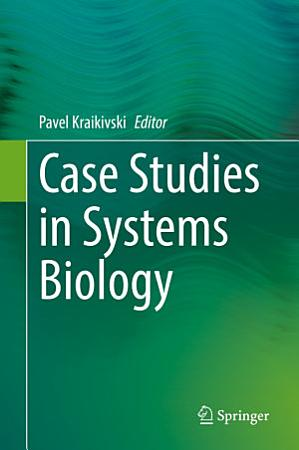Case Studies in Systems Biology PDF