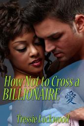 How Not to Cross a Billionaire: Interracial Romance