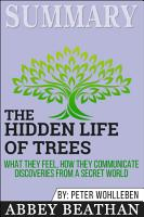 Summary  The Hidden Life of Trees  What They Feel  How They     PDF